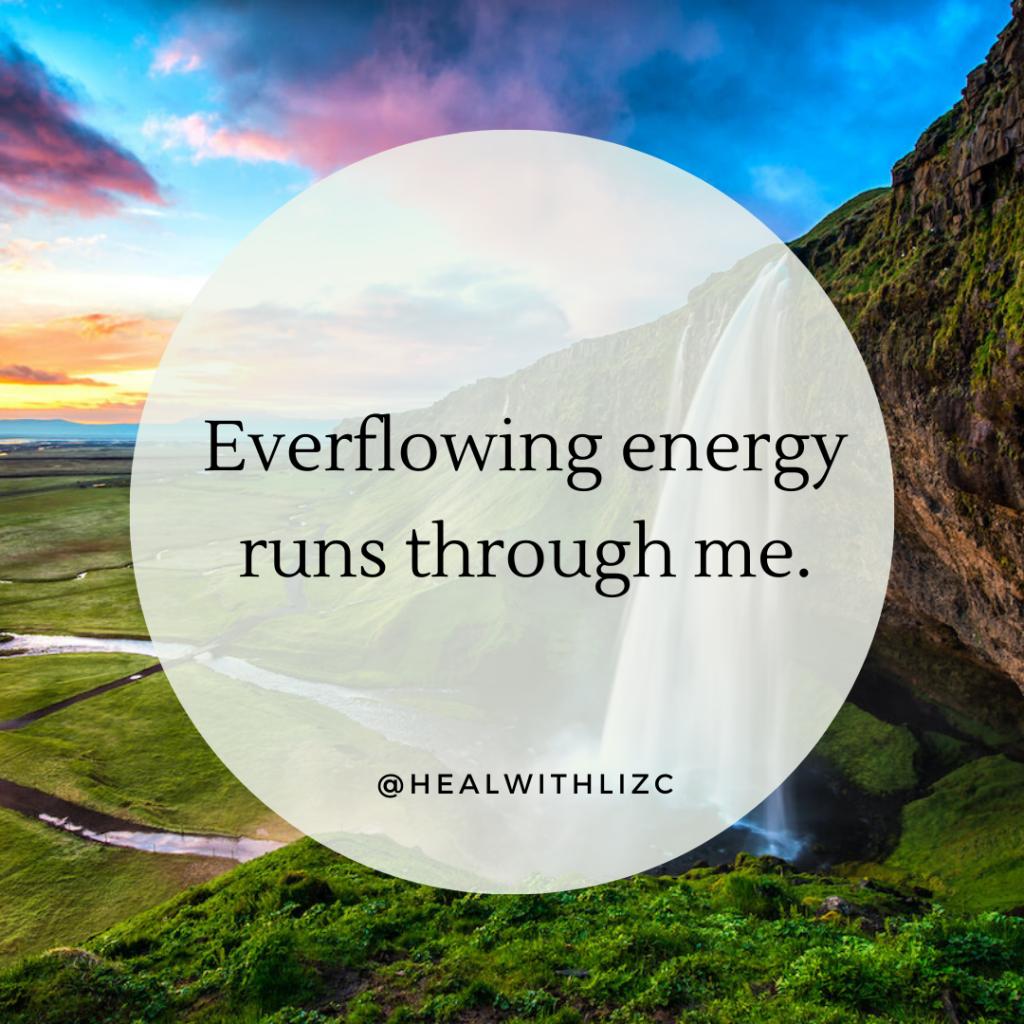 Everflowing Energy Runs Through Me